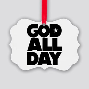 GOD ALL DAY Picture Ornament