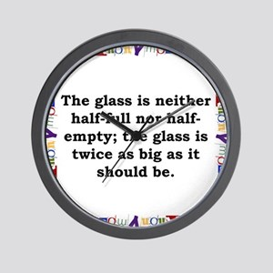 The Glass Is Neither Half Full - Anonymous Wall Cl