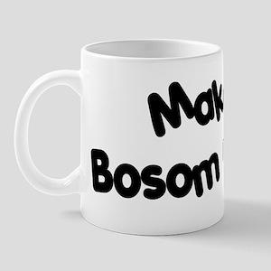 Make a Bosom Buddy Mug
