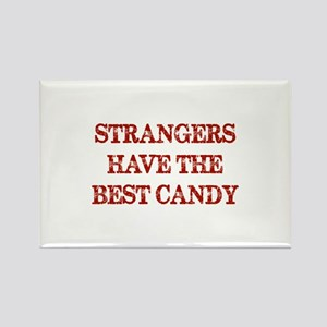 Strangers Have The Best Candy Rectangle Magnet