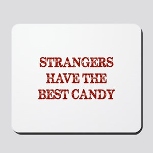 Strangers Have The Best Candy Mousepad