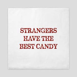 Strangers Have The Best Candy Queen Duvet