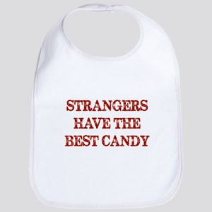 Strangers Have The Best Candy Bib