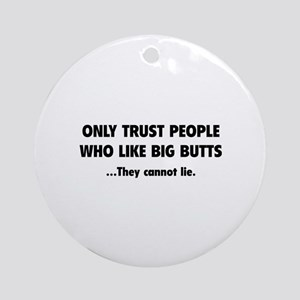 Only Trust People Ornament (Round)