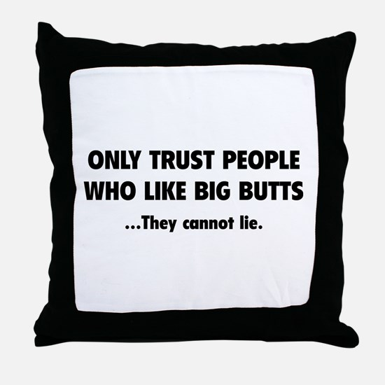 Only Trust People Throw Pillow