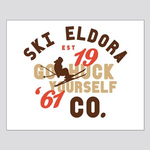 Go Huck Yourself Eldora Small Poster