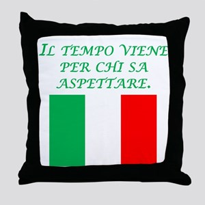 Italian Proverb Patience Throw Pillow