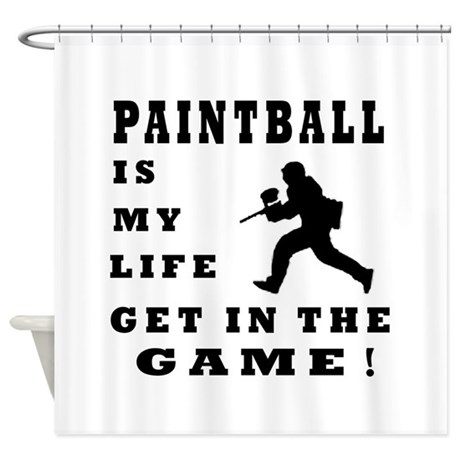 Paintball Is My Life Shower Curtain