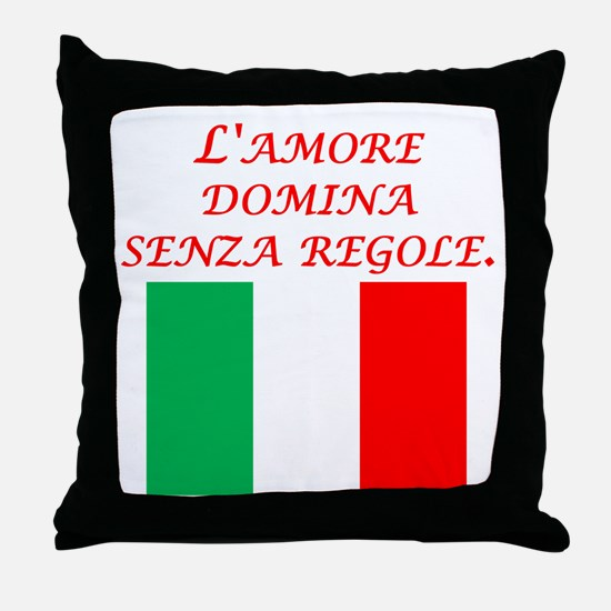 Italian Proverb Love Rules Throw Pillow
