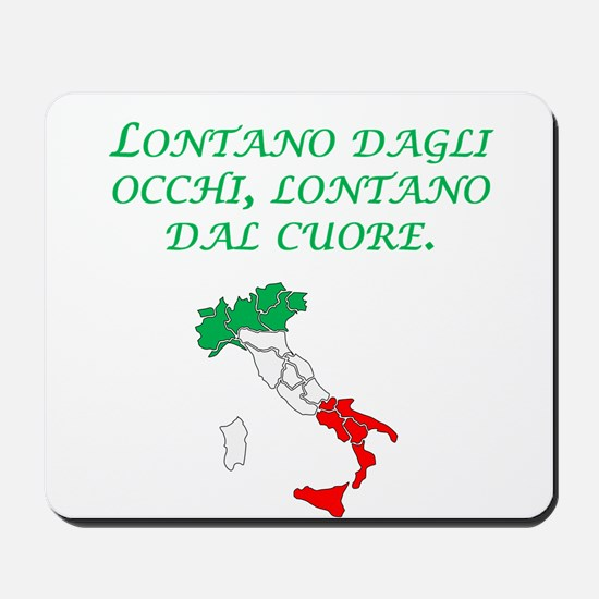 Italian Proverb Out Of Mind Mousepad