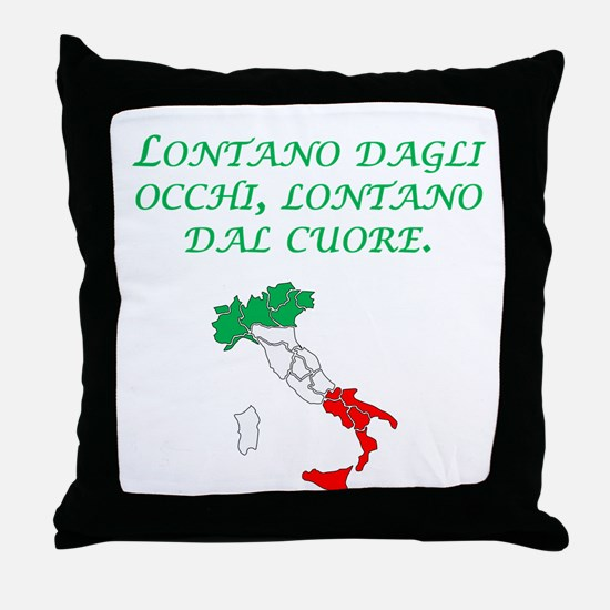 Italian Proverb Out Of Mind Throw Pillow