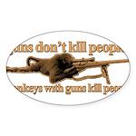 MONKEYS WITH GUNS... Sticker (Oval 50 pk)