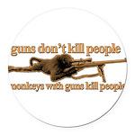 MONKEYS WITH GUNS... Round Car Magnet