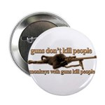 """MONKEYS WITH GUNS... 2.25"""" Button (10 pack)"""