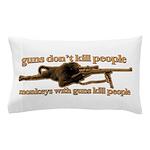 MONKEYS WITH GUNS... Pillow Case