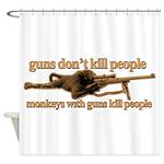 MONKEYS WITH GUNS... Shower Curtain