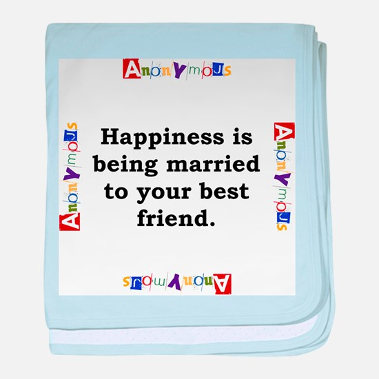 Happiness is Being Married - Anonymous baby blanke