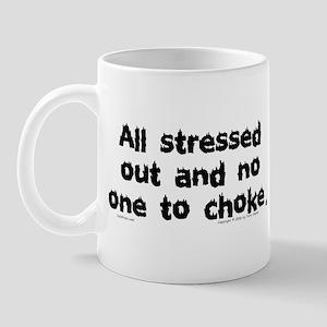 Stressed Out... Mug