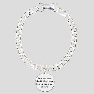 Few Women Admit Their Age - Anonymous Charm Bracel