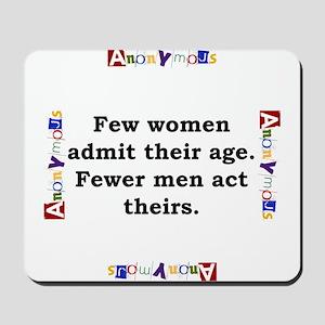 Few Women Admit Their Age - Anonymous Mousepad
