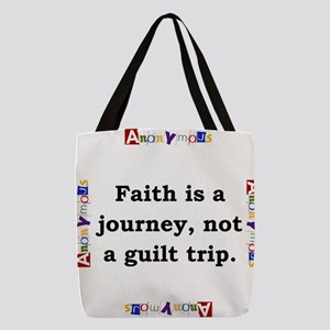 Faith Is A Journey - Anonymous Polyester Tote Bag
