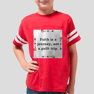Faith Is A Journey - Anonymous Youth Football Shir
