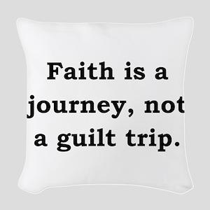 Faith Is A Journey - Anonymous Woven Throw Pillow