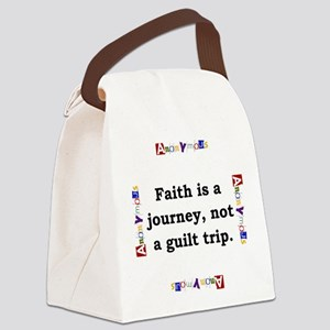 Faith Is A Journey - Anonymous Canvas Lunch Bag