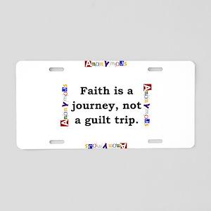 Faith Is A Journey - Anonymous Aluminum License Pl