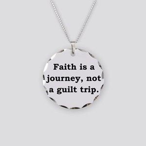 Faith Is A Journey - Anonymous Necklace Circle Cha