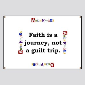 Faith Is A Journey - Anonymous Banner