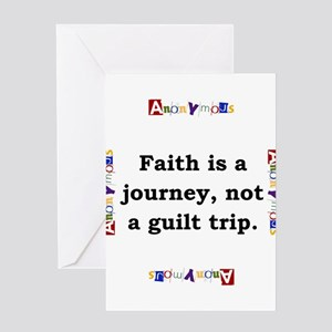 Faith Is A Journey - Anonymous Greeting Card