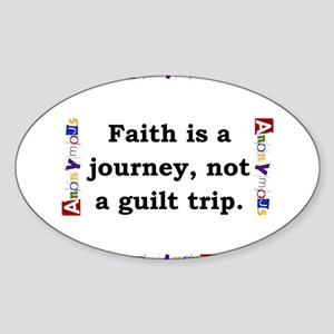 Faith Is A Journey - Anonymous Sticker (Oval)