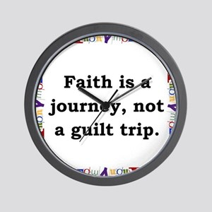 Faith Is A Journey - Anonymous Wall Clock
