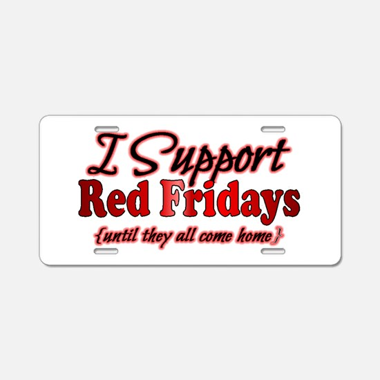 I support Red Fridays Aluminum License Plate