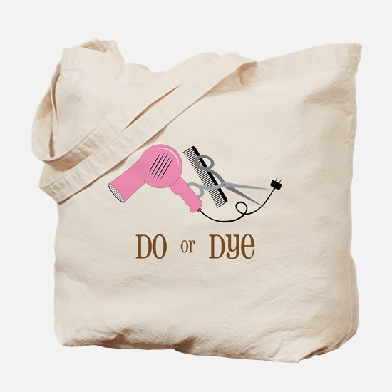 Do Or Dye Tote Bag