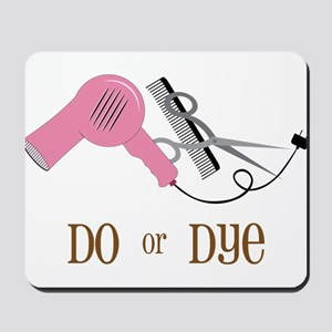 Do Or Dye Mousepad
