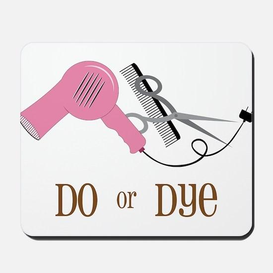 Do Or Dye Mousepad
