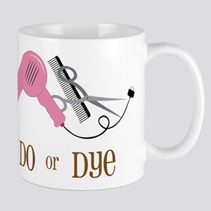 Do Or Dye Mug