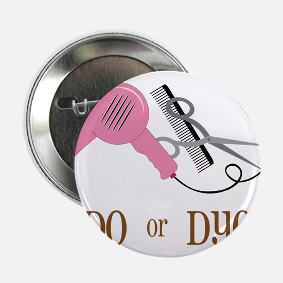 "Do Or Dye 2.25"" Button"