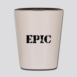 Distressed Epic Shot Glass