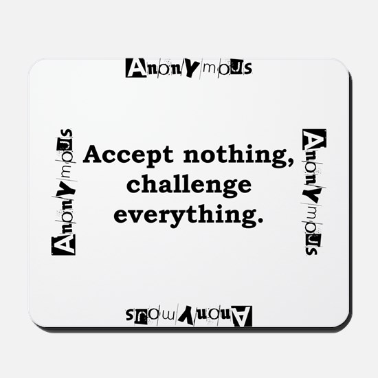 Accept Nothing - Anonymous Mousepad