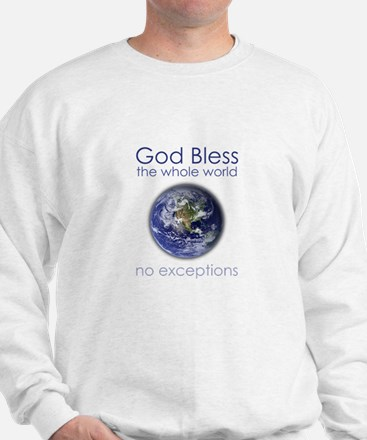 God Bless the Whole World Sweatshirt