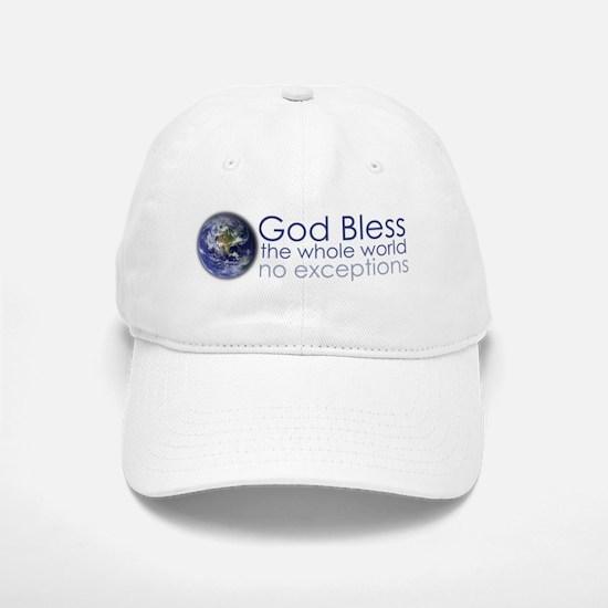 God Bless the Whole World Baseball Baseball Cap