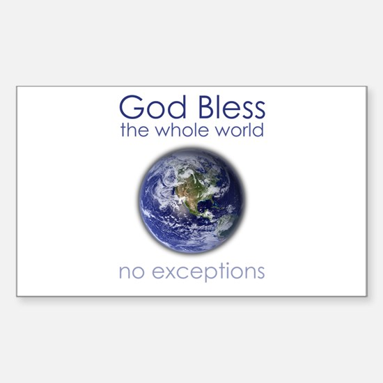 God Bless the Whole World Sticker (Rectangle)
