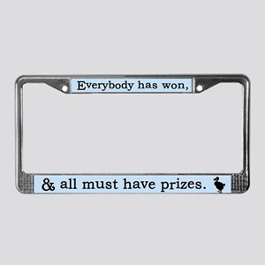 Alice Dodo Everybody Has Won License Plate Frame