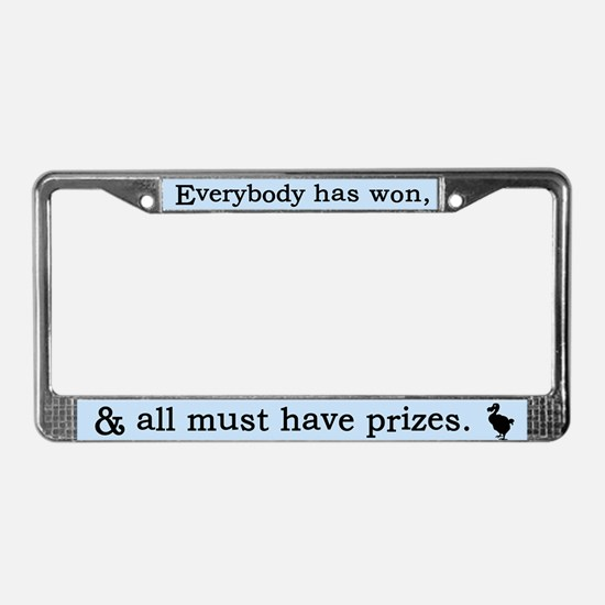 Alice Dodo Everybody Has Won License Plate Frame
