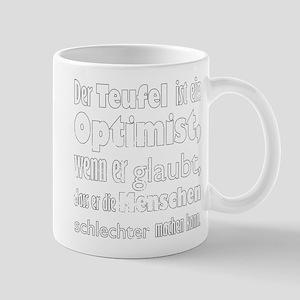 der teufel ist ein optimist, wenn er glaubt, dass