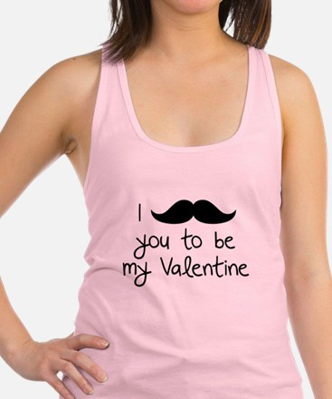 I Mustache You To Be My Valentine Racerback Tank T
