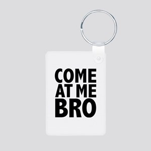 COME AT ME BRO Aluminum Photo Keychain